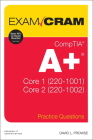 Comptia A+ Practice Questions Exam Cram Core 1 (220-1001) and Core 2 (220-1002) (Exam Cram (Pearson)) Cover Image