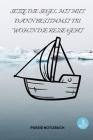Setze Die Segel Mit Mut, Dann Bestimmst Du Wohin Die Reise Geht: A5 Notizbuch KALENDER Tagebücher - Erwachsene - Gedichte - Poesie - Philosophie - Ali Cover Image