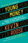 Young Money: Inside the Hidden World of Wall Street's Post-Crash Recruits Cover Image