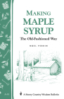 Making Maple Syrup: Storey's Country Wisdom Bulletin A-51 (Storey Country Wisdom Bulletin) Cover Image