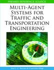 Multi-Agent Systems for Traffic and Transportation Engineering (Premier Reference Source) Cover Image