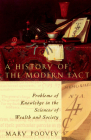 A History of the Modern Fact: Problems of Knowledge in the Sciences of Wealth and Society Cover Image