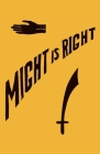 Might is Right: 1927 Facsimile Edition Cover Image