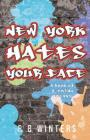 New York Hates Your Face: A Book of F#cking Essays Cover Image