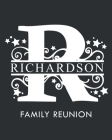 Richardson Family Reunion: Personalized Last Name Monogram Letter R Family Reunion Guest Book, Sign In Book (Family Reunion Keepsakes) Cover Image