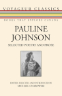 Pauline Johnson: Selected Poetry and Prose (Voyageur Classics #23) Cover Image