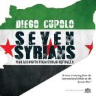 Seven Syrians: War Accounts from Syrian Refugees Cover Image
