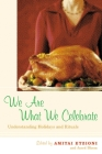 We Are What We Celebrate: Understanding Holidays and Rituals Cover Image