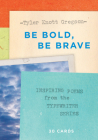 Be Bold, Be Brave: 30 Cards (Postcard Book): Inspiring Poems from the Typewriter Series Cover Image