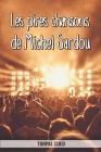 Les pires chansons de Michel Sardou: Carnet fantaisie pour les fans du chanteur. Une idée cadeau originale pour une blague d'anniversaire sympa à homm Cover Image