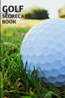 Golf Scorecard book: Golf Score Cards, Golfing Log, Golf Gift holder personalized . 100 Pages 6