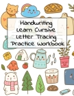 Handwriting Learn Cursive Letter Tracing Practice Workbok: Cute Kawaii Kitty Cats Black Lined Journal Book - ABC Handwriting Books For Preschool - Pre Cover Image