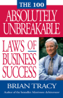 The 100 Absolutely Unbreakable Laws of Business Success Cover Image