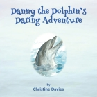 Danny the Dolphin's Daring Adventure Cover Image