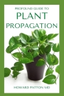 Profound Guide to Plant Propagation: All You Need To Know About Plant Propagation Cover Image