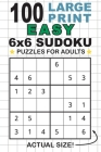 100 Large Print Easy 6x6 Sudoku Puzzles for Adults: Only One Puzzle Per Page! (Pocket 6x9 Size) Cover Image