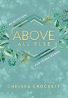 Above All Else: 60 Devotions for Young Women Cover Image