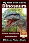 My First Book About Dinosaurs - Amazing Animal Books - Children's Picture Books Cover Image