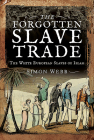 The Forgotten Slave Trade: The White European Slaves of Islam Cover Image