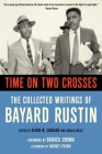 Time on Two Crosses: The Collected Writings of Bayard Rustin Cover Image