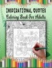 Inspirational Quotes Coloring Book For Adults: quote coloring books for adults relaxation easy coloring book for adults inspirational quotes Cover Image
