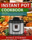Instant Pot Cookbook: 2000 Day Instant Pot Cookbook, 6 Years Instant Pot Diet Plan, the Ultimate Guide of Instant Pot Cookbook Cover Image