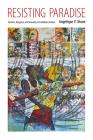 Resisting Paradise: Tourism, Diaspora, and Sexuality in Caribbean Culture (Caribbean Studies) Cover Image
