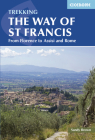 Trekking The Way of St Francis: From Florence To Assisi And Rome Cover Image