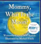 Mommy, What Is the Moon? Cover Image