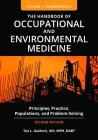 The Handbook of Occupational and Environmental Medicine [2 Volumes]: Principles, Practice, Populations, and Problem-Solving Cover Image
