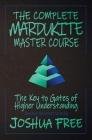 The Complete Mardukite Master Course: Keys to the Gates of Higher Understanding Cover Image
