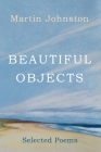 Beautiful Objects: Selected Poems Cover Image