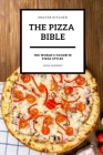 The Pizza bible: The World's favorite pizza styles Cover Image