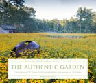 The Authentic Garden: Naturalistic and Contemporary Landscape Design Cover Image