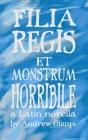 Filia Regis Et Monstrum Horribile Cover Image