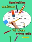 Handwriting Workbook - 1st Grade Writing Skills: Handwriting Practice Book for Kids to Master Letters, Words & Sentences Cover Image