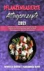 Pflanzenbasierte Alltagsrezepte 2021: Einfache Und Kohlenhydratarme Rezepte Zum Abnehmen Und Für Ein Gesundes Leben, Um Ihren Pflanzenbasierten Lebens Cover Image