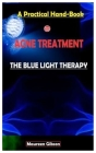 A Practical Hand-Book To Acne Treatment.: The Blue Light Therapy Cover Image