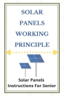 Solar Panels Working Principle: Solar Panels Instructions For Senior: Can Solar Panels Work With Artificial Light Cover Image