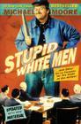 Stupid White Men: And Other Sorry Excuses for the State of the Nation! Cover Image