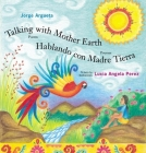 Talking with Mother Earth/Hablando Con Madre Tierra: Poems/Poemas Cover Image