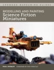 Modelling and Painting Science Fiction Miniatures Cover Image
