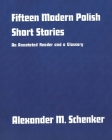 Fifteen Modern Polish Short Stories: An Annotated Reader and a Glossary (Yale Language Series) Cover Image