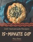 365 Homemade 15-Minute Dip Recipes: A Timeless 15-Minute Dip Cookbook Cover Image