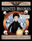 Haunted Histories: Creepy Castles, Dark Dungeons, and Powerful Palaces Cover Image