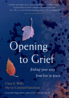 Opening to Grief: Finding Your Way from Loss to Peace Cover Image