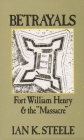 Betrayals: Fort William Henry and the Massacre Cover Image