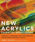 New Acrylics Essential Sourcebook: Materials, Techniques, and Contemporary Applications for Today's Artist Cover Image