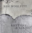 Ben Woolfitt: Rhythms & Series Cover Image