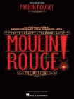 Moulin Rouge! the Musical: Vocal Selections: Vocal Selections Cover Image